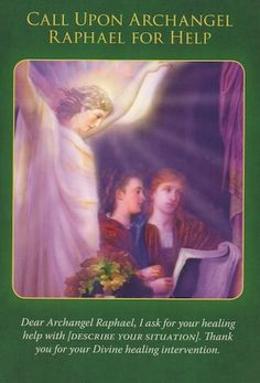 The healing angels want to help you, yet they can't violate your free will. So this card is a reminder to ask for Archangel Raphael's healing help for everything that you need assistance with. Raphael is an unlimited being whose Raphael Angel, Archangel Raphael, Angel Protector, Archangel Prayers, Angel Guidance, I Believe In Angels, My Guardian Angel, Doreen Virtue, Angel Cards