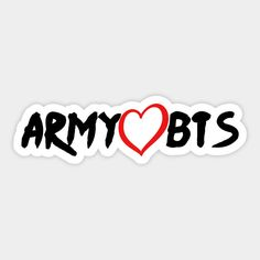 Shop ARMY Loves BTS bts army stickers designed by eesomebysrishti as well as other bts army merchandise at TeePublic. Pop Stickers, Printable Stickers, Bts Girl, Bts Boys, Logo Sticker, Sticker Design, Bts Army Logo, V Wings, 17 Kpop