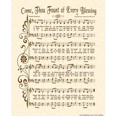 This is a lovely vintage hymn. The words were written by Robert and the music written by John COME, THOU FOUNT OF EVERY BLESSING is an X original art print made with a hymn from a vintage hymnal with artwork added, antiqued and printed on natural Church Songs, Church Music, Hymns Of Praise, Praise Songs, Gospel Music, Gospel Lyrics, Sheet Music, Music Sheets, Piano Music