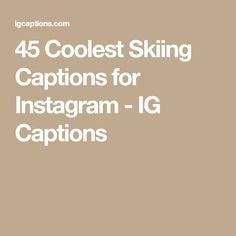 45 Coolest Skiing Captions for Instagram - IG Captions Skiing Quotes, Ig Captions, Verses, Lyrics, Social Media, Cross Country, Snowboarding, Words, Fur
