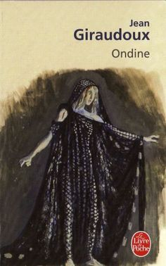 Jean Giraudoux - Ondine Jean Giraudoux, Ondine, Chef D Oeuvre, Lectures, Jeans, Drama, Images, Books, Movie Posters