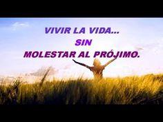 VIVIR LA VIDA    SIN MOLESTAR AL PROJIMO mp4