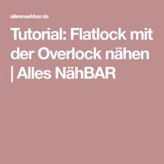 Tutorial: Flatlock mit der Overlock nähen | Alles NähBAR