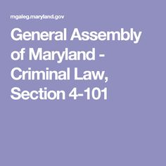 General Assembly of Maryland - Criminal Law, Section Self Defense Laws, Criminal Law, Maryland