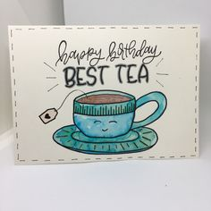 Happy birthday card for the tea and pun loving bestie. Birthday Card Puns, Cool Birthday Cards, Homemade Birthday Cards, Birthday Greeting Cards, Bday Cards, Happy Birthday Flowers Wishes, Happy Birthday Bestie, Best Friend Birthday Cards, Friendship Day Cards