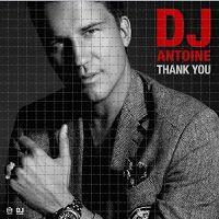 "RADIO   CORAZÓN  MUSICAL  TV: DJ ANTOINE PRESENTA NUEVO SENCILLO ""THANK YOU"" [DA..."