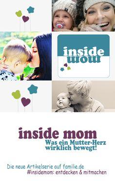 Egal woran sie glaubt, egal welchen Weg sie für sich selbst wählt: Jede Mutter gibt täglich ihr Bestes. Hier erzählen Frauen, was ihr Mutter-Herz wirklich bewegt.  Das Ziel? Ein buntes Mosaik von Gedanken, Erfahrungen, Erlebnissen und Standpunkten. Jede Erfahrung am Mutter sein, jedes Thema ist willkommen und steht für sich selbst. Steht stellvertretend für einen Weg. Ohne Vergleiche und ohne Wertung. Mitmachen: www.familie.de/eltern/inside-mom-video-871635.html