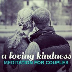Download your free loving kindness meditation for couples http://amplifyhappinessnow.com/blog/a-loving-kindness-meditation-for-couples/