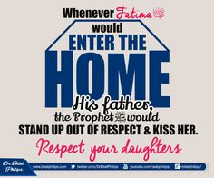 """It was narrated that 'Aa'ishah (may Allaah be pleased with him) said: """"When she (Fathima) entered upon him, he would stand up to greet her, kiss her and welcome her, and she would do the same for him."""" [Nuzhat al-Fudalaa' Tahdheeb Siyar A'laam al-Nubalaa', 1/116.]"""