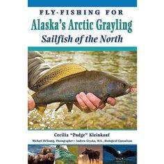 Frank Amato Fly Fishing Alaska Arctic Grayling Book