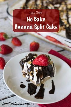 A delicious no bake banana split cake cheesecake that looks and tastes spectacular! You can make a large pan of this low carb dessert for parties.