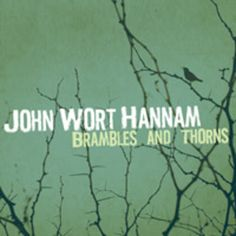 Brambles and Thorns [Digipak] by John Wort Hannam (CD, Borealis Records) for sale online Gordon Lightfoot, Records For Sale, Latest Albums, Bramble, Folk Music, Cool Things To Buy, Blues, In This Moment, Songs