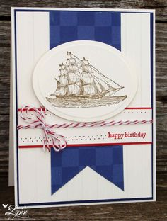 handmade card for Seize the Birthday Sketch #13 ... sailing ship as main image ... blue and white with accents in read and image outline in brown ... like the piercing leading to the sentiment ... Stampin' Up!