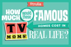 How Much Would These Famous TV Moms' Homes Cost in Real Life? - Trulia's Blog - Celebrity FIND MORE LIKE THIS ON MAYER PROPERTIES FACEBOOK PAGE.