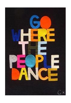 Dance e seja feliz.