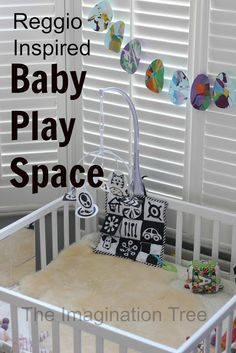 Create an intentional play space for baby, inspired by the Reggio/ Montessori philosophies