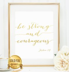Welcome to the Golden Ark -  Gold foil print of be strong and courageous Joshua 1:9  ❤ Like our Facebook page for a FREE 8x10 black and white copy