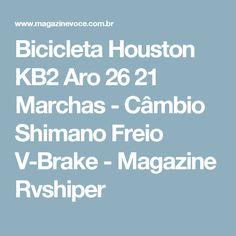 Bicicleta Houston KB2 Aro 26 21 Marchas - Câmbio Shimano Freio V-Brake - Magazine Rvshiper