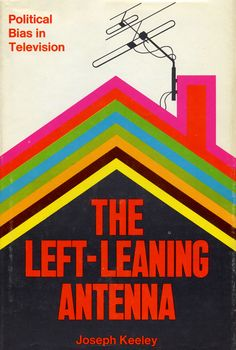 Joseph Keeley - The Left-Leaning Antenna, 1971 How times change