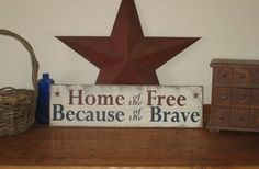 Home of the Free Because of the Brave -WOOD SIGN- Primitive Decor Summer Independence Day USA Americana Country Handpainted White Red Blue. $20.00, via Etsy.