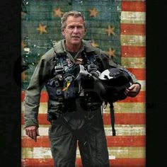 George W. Bush.  I always trusted a President more if he had served his country in the military. That proves he knows the meaning of hard work!!