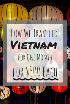 How to travel Vietnam for a month for only $500 per person.