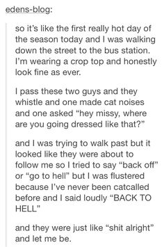 Why is this so hilarious.I mean, catcalling is not funny. But her response is gold. Stupid Funny, The Funny, Hilarious, Funny Stuff, Tumblr Stories, Funny Stories, Personalidad Infj, Funny Quotes, Funny Memes