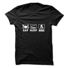 eat sleep hike T Shirts, Hoodies. Get it here ==► https://www.sunfrog.com/Sports/eat-sleep-hike-shirts.html?57074 $21.95