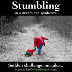 If you dream that you stumble or trip, it can mean... More at TheCuriousDreamer.com... #dreammeaning #dreamsymbols
