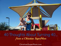 40 Thoughts About Turning 40...From a Christian SuperMom | ChristianSuperMom.com