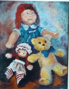 "Still life: ""Cabbage Patch Doll, Raggedy Ann, & Teddy"" o/c 20x16 by Katherine Cook"