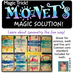 This is one of those magic tricks your students will never forget. Use it for art, math and science. Everyone loves Monet's Magic Solution!