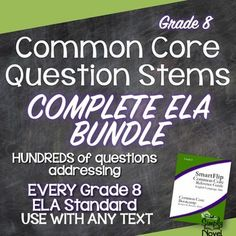 Common Core Question Stems and Annotated Standards for ELA for every grade 8 ELA standard