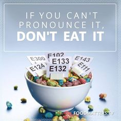 If you can't pronounce it, don't eat it!