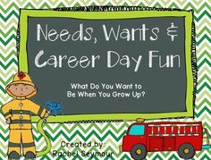 Needs, Wants, and Career Day Fun $