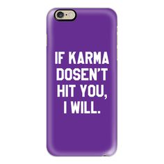 iPhone 6 Plus/6/5/5s/5c Case - IF KARMA DOESN'T HIT YOU I WILL... ($40) ❤ liked on Polyvore featuring accessories, tech accessories, iphone case, apple iphone cases, slim iphone case, iphone cover case and purple iphone case