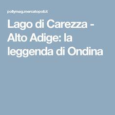 Lago di Carezza - Alto Adige: la leggenda di Ondina