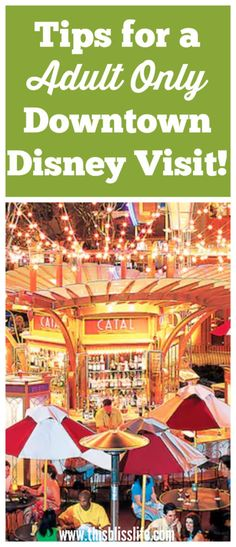 Heading to Anaheim soon? Here are some Downtown Disney adult only tips!