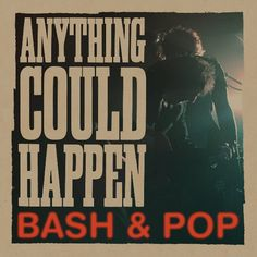 BASH AND POP - Anything could happen (2017) http://www.woodyjagger.com/2017/03/bash-pop-anything-could-happen-2017.html