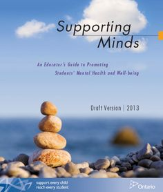 Supporting Minds - An Educator's Guide to Promoting Students' Mental Health and… Ministry Of Education, Special Education, Positive Mental Health, Mental Health Problems, Learning Disabilities, Teaching Resources, Ontario, Mindfulness, Wellness