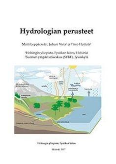 Kuvaus: Teoksessa käydään läpi koko hydrologinen kierto ja se sisältää paljon esimerkkejä ja laskuja. Kirja on tarkoitettu niin oppilaitosten kuin alan tutkijoiden ja asiantuntijoidenkin käyttöön. Viria, Helsinki, Map, Books, Libros, Location Map, Book, Book Illustrations, Maps