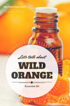 DISCOVER THE MANY WAYS TO USE WILD ORANGE ESSENTIAL OIL!