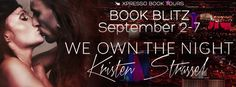 Tome Tender: We Own the Night by Kristen Strassel Book Blitz an...