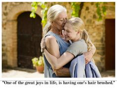 """""""One of the great joys in life, is having one's hair brushed."""" -Claire, Letters to Juliet Love this movie!"""