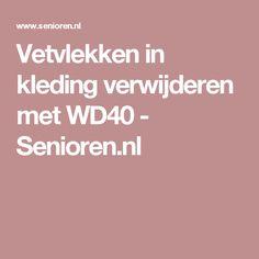 Vetvlekken in kleding verwijderen met WD40 - Senioren.nl Life Hacks, Lifehacks