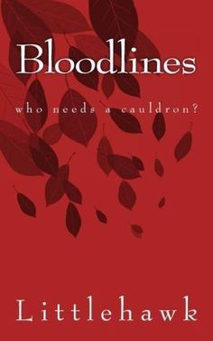 Bloodlines: Who Needs a Cauldron