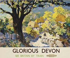 For Sale on - Original vintage travel poster for Glorious Devon issued by British Railways featuring great artwork by the notable British artist Leslie Arthur Wilcox Posters Uk, Railway Posters, Poster Prints, Train Posters, Countryside Landscape, British Travel, Nostalgia, By Train, Vintage Travel Posters
