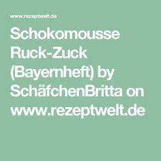 Schokomousse Ruck-Zuck (Bayernheft) by SchäfchenBritta on www.rezeptwelt.de