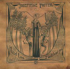 Josephine Foster - Hazel Eyes, I Will Lead You