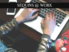 sequins, sequin, sequined, how to wear sequins during the day, why you should wear sequins at work.jpg